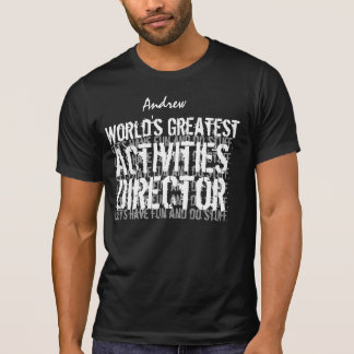 ACTIVITIES DIRECTOR World's Greatest Gift 04 Tshirts