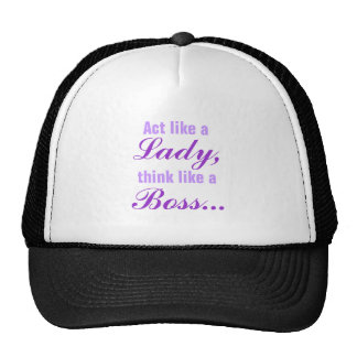 Acto como un gorra de señora Think Like A Boss