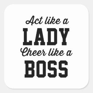 Acto como una señora Cheer Like Boss Pegatina Cuadrada