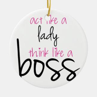 Acto como una señora Think Like Boss Adorno Navideño Redondo De Cerámica