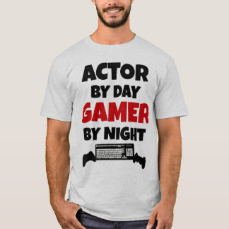 Actor by Day Gamer by Night T-Shirt