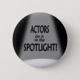 Actor Do It in the Spotlight Pinback Button