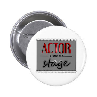 Actor In Search Of A Stage, With Bkgrd & Lights Pinback Buttons