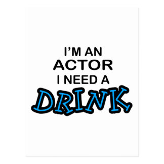 Actor Need a Drink Postcard