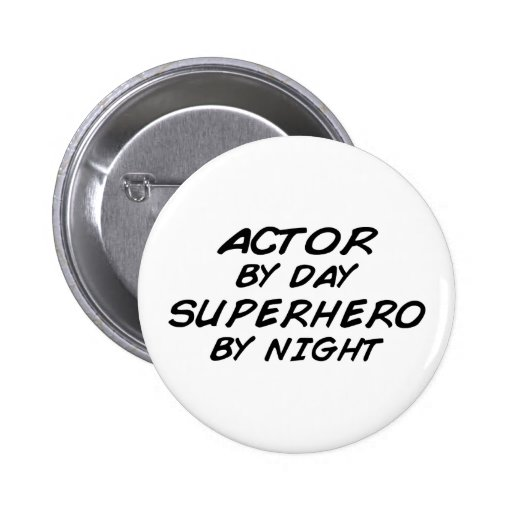 Actor Superhero by Night Buttons