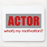 Actor, What's My Motivation?--Red And Black Mouse Pad