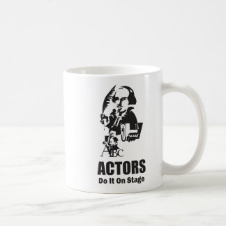 Actors Do It On Stage Classic White Coffee Mug