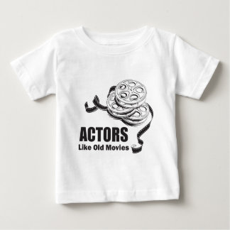 Actors Like Old Movies Baby T-Shirt