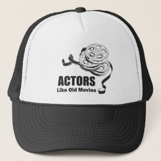 Actors Like Old Movies Trucker Hat