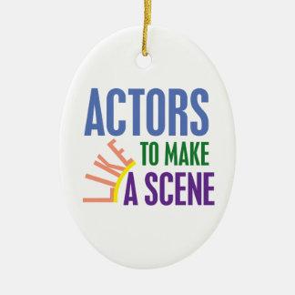 Actors Like to Make a Scene Ceramic Ornament