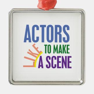 Actors Like to Make a Scene Metal Ornament