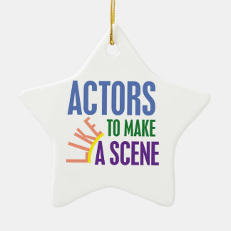 Actors Like to Make a Scene Christmas Ornament