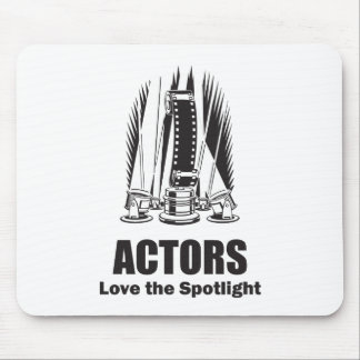 Actors Love the Spotlight Mouse Pad