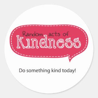 Actos al azar de la amabilidad etiqueta redonda