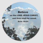 Acts 16:31 Believe on the Lord Jesus Christ Classic Round Sticker