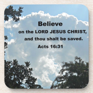 Acts 16:31 Believe on the Lord Jesus Christ Drink Coaster
