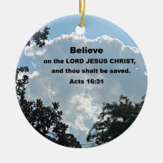 Acts 16:31 Believe on the Lord Jesus Christ Christmas Ornament