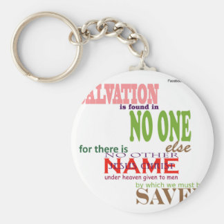 Acts 4:12 Salvation is found in no one else, only Keychains