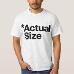 *Actual Size T Shirt