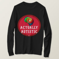 Actually Autistic - Rainbow Brain Shirt