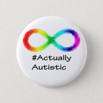 Actually Autistic, white Button