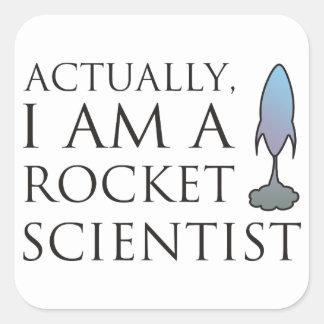 Actually, I am a rocket scientist. Square Sticker