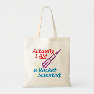 Actually, I AM a Rocket Scientist. Tote Bag