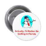 Actually, I'd Rather Be Golfing In Florida Buttons