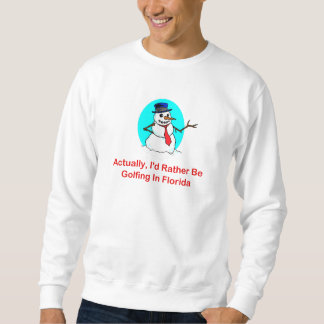 Actually, I'd Rather Be Golfing In Florida Sweatshirt