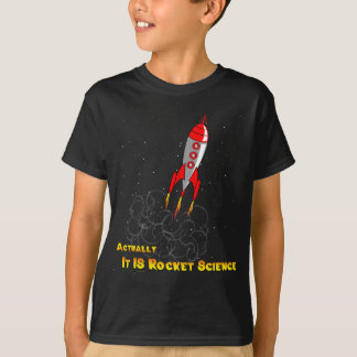 Actually, It IS Rocket Science T-Shirt