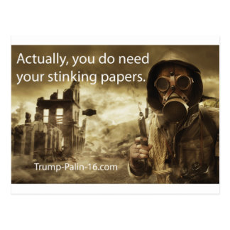 Actually, You Do Need Your Stinking Papers Postcard