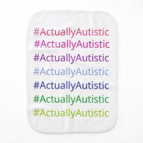 #ActuallyAutistic Baby Burp Cloth