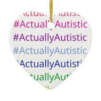 #ActuallyAutistic Ceramic Ornament