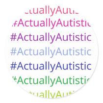 #ActuallyAutistic Classic Round Sticker