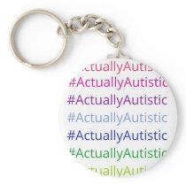 #ActuallyAutistic Keychain