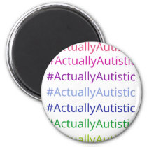 #ActuallyAutistic Magnet