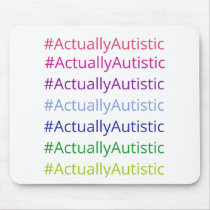 #ActuallyAutistic Mouse Pad