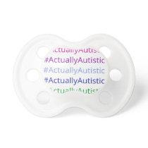 #ActuallyAutistic Pacifier