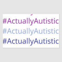 #ActuallyAutistic Rectangular Sticker