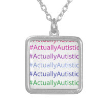 #ActuallyAutistic Silver Plated Necklace