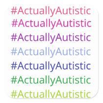 #ActuallyAutistic Square Sticker