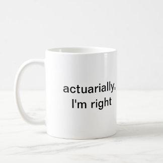 actuarial, tengo razón taza de café