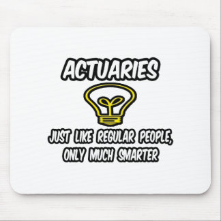 Actuaries...Regular People, Only Smarter Mouse Pads