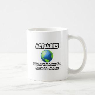 Actuarios… que hacen el mundo un mejor lugar taza de café