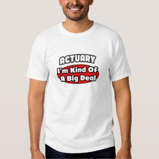 Actuary...Big Deal T Shirt