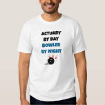 Actuary by Day Bowler by Night Shirts
