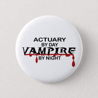 Actuary by Day, Vampire by Night Pinback Button