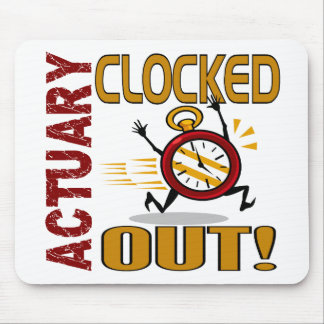 Actuary Clocked Out Mousepads