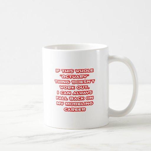 Actuary Humor ... Modeling Career Coffee Mug