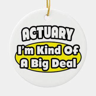 Actuary = Kind of a Big Deal Ceramic Ornament